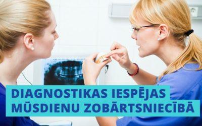 Diagnostikas iespējas mūsdienu zobārtsniecībā